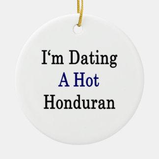 I'm Dating A Hot Honduran Christmas Tree Ornament