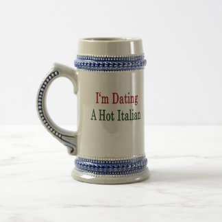 I'm Dating A Hot Italian 18 Oz Beer Stein