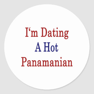 I'm Dating A Hot Panamanian Classic Round Sticker