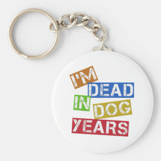 I'm Dead in Dog Years Keychain