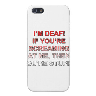 I'm deaf, If you're sream at me you're stupid! iPhone SE/5/5s Cover