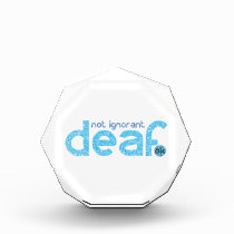 I'm Deaf Not Ignorant Awareness Acrylic Award