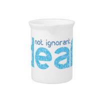I'm Deaf Not Ignorant Awareness Beverage Pitcher