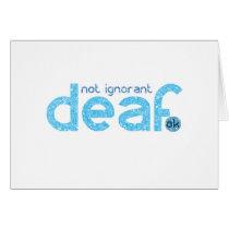 I'm Deaf Not Ignorant Awareness Card