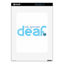 I'm Deaf Not Ignorant Awareness Decal For The iPad