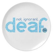 I'm Deaf Not Ignorant Awareness Dinner Plate