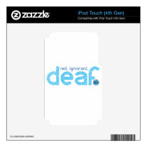 I'm Deaf Not Ignorant Awareness iPod Touch 4G Decal