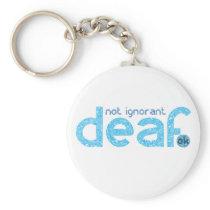 I'm Deaf Not Ignorant Awareness Keychain