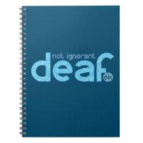 I'm Deaf Not Ignorant Awareness Notebook