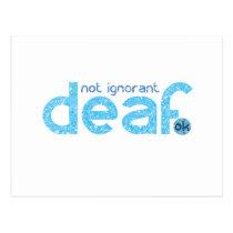 I'm Deaf Not Ignorant Awareness Postcard