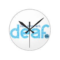 I'm Deaf Not Ignorant Awareness Round Clock