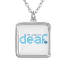 I'm Deaf Not Ignorant Awareness Silver Plated Necklace