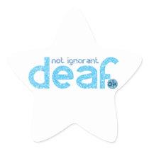 I'm Deaf Not Ignorant Awareness Star Sticker