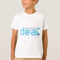I'm Deaf Not Ignorant Awareness T-Shirt