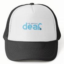 I'm Deaf Not Ignorant Awareness Trucker Hat
