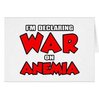 I'm Declaring War on Anemia Card