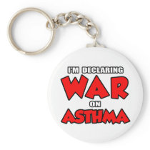 I'm Declaring War on Asthma Keychain
