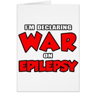 I'm Declaring War on Epilepsy Greeting Card