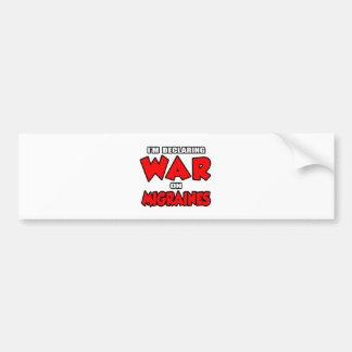 I'm Declaring War on Migraines Bumper Stickers