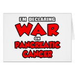 I'm Declaring War on Pancreatic Cancer Greeting Card