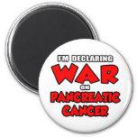 I'm Declaring War on Pancreatic Cancer Fridge Magnets