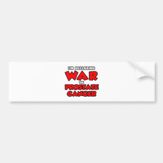 I'm Declaring War on Prostate Cancer Bumper Stickers