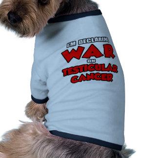 I'm Declaring War on Testicular Cancer Pet Shirt