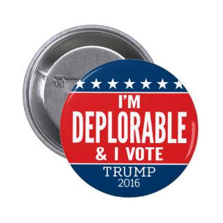 I'm Deplorable and I VOTE - Donald Trump 2016 Pinback Button