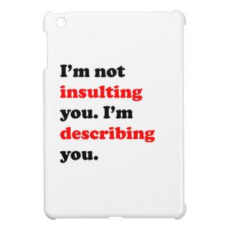 I'm Describing You iPad Mini Covers