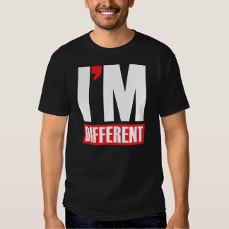 I'm Different Tee Shirt