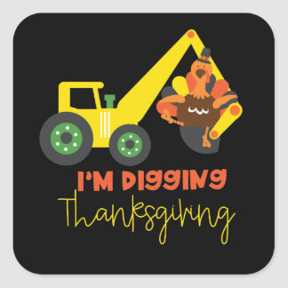 I'm Digging Thanksgiving Turkey Tractor Cute Kids Square Sticker