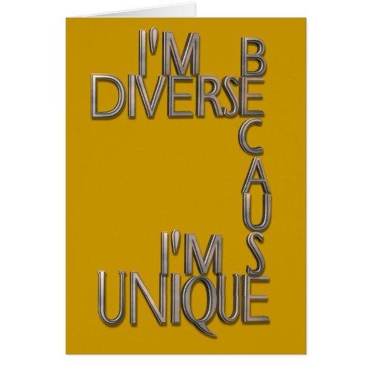 I'm Diverse Because I'm Unique Card