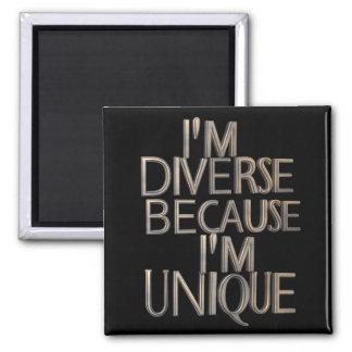 I'm Diverse Because I'm Unique Magnet
