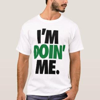 I'm Doin' Me. by: Trenz Unltd. (Celtics) T-Shirt