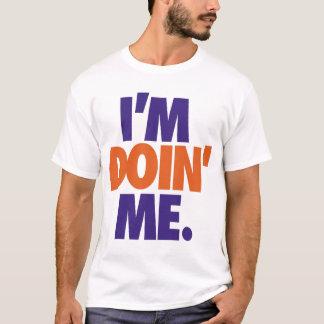 I'm Doin' Me. by: Trenz Unltd. T-Shirt