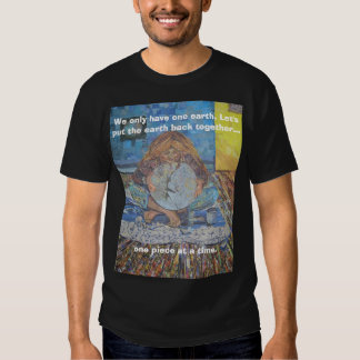 Im doing the best I can, We only have one earth... T-Shirt
