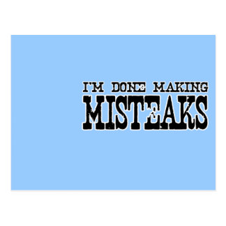 I'M DONE MAKING MISTEAKS POSTCARD