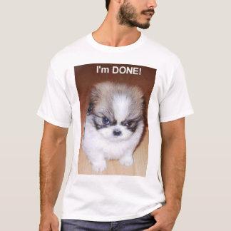 I'm DONE! T-Shirt