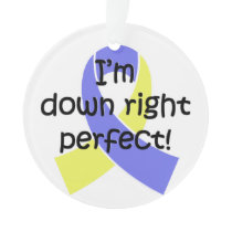 I'm Down Right Perfect, Down Syndrome Awareness Ornament