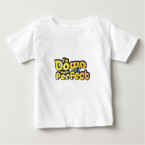 I'm Down Right Perfect Down Syndrome Suppor Baby T-Shirt