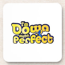 I'm Down Right Perfect Down Syndrome Suppor Beverage Coaster