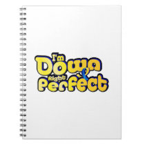 I'm Down Right Perfect Down Syndrome Suppor Notebook