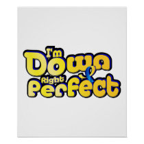 I'm Down Right Perfect Down Syndrome Suppor Poster