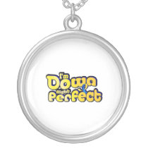 I'm Down Right Perfect Down Syndrome Suppor Silver Plated Necklace