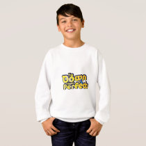 I'm Down Right Perfect Down Syndrome Suppor Sweatshirt