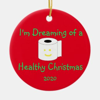 I'm Dreaming of a Healthy Christmas Ceramic Ornament