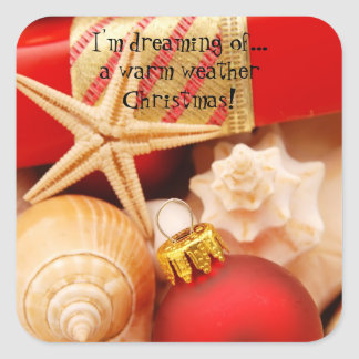 I'm Dreaming of a Warm Weather Christmas Square Sticker