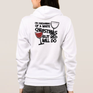I'm dreaming of a white Christmas but red will do Hoodie