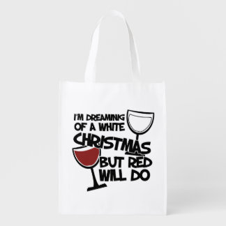 I'm dreaming of a white Christmas but red will do Reusable Grocery Bag