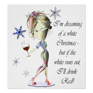 I'm dreaming of a white Christmas funny Poster